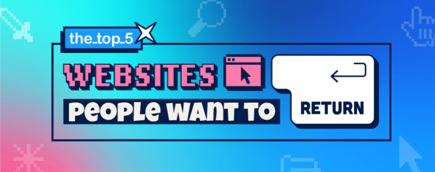 """Graphic with text """"The top 5 websites people want to return"""""""