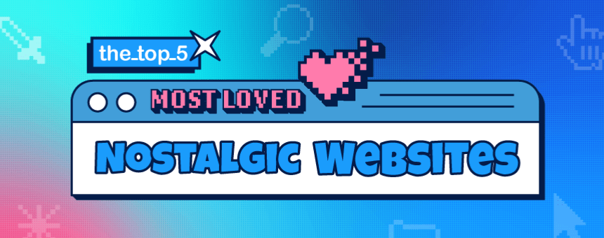 """Graphic with text """"The top 5 most loved nostalgic websites"""""""