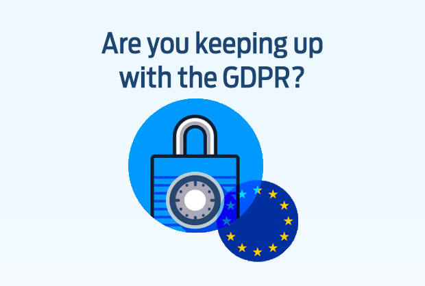 Are you keeping up with the GDPR?