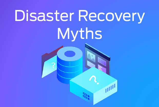 Disaster recovery myths
