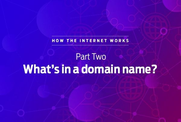 How the internet works: What's in a domain name?