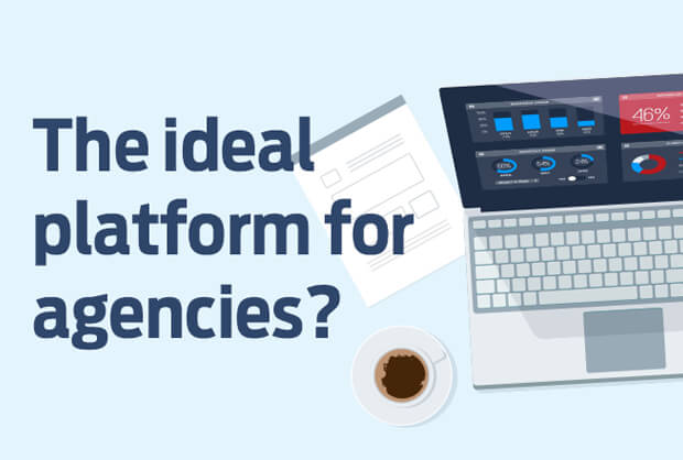 The ideal platform for agencies?