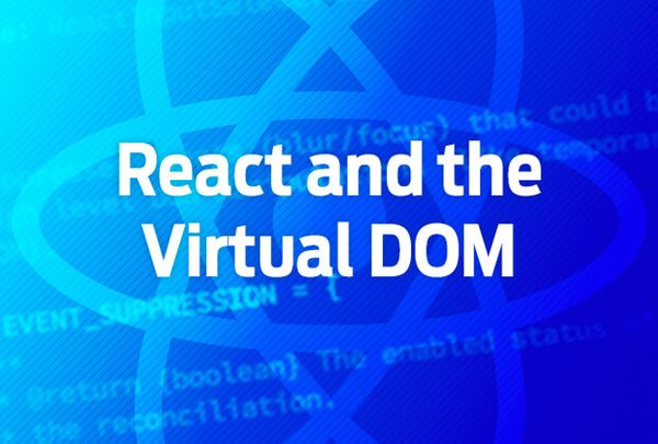 React and the virtual DOM