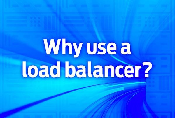 Why use a load balancer?