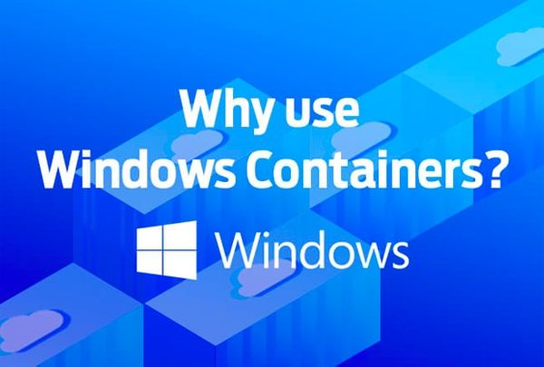 Why use Windows containers?